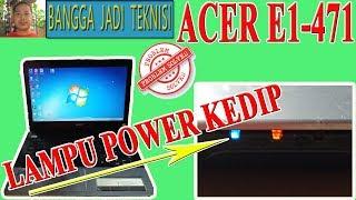 Acer E1-471, E1-431, V3-471 Lampu Power Kedip / Repair Laptop DAZQSAMB6F1 REV:F Led Power Blink