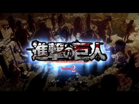 Attack On Titan [Season 2] - Opening 3 (Linked Horizon - Opfert Eure Herzen! (心臓を捧げよ!))