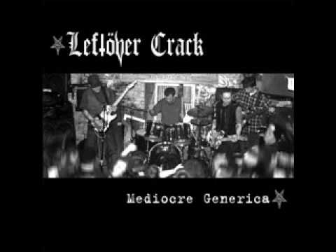 Leftover Crack - Stop The Insanity