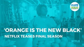 Netflix Drops Teaser for Final Season of 'Orange is the New Black' | Elvis Duran Show