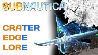 Subnautica Lore: Crater Edge | Video Game Lore