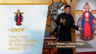 Terço das Santas Chagas   Padre Reginaldo Manzotti   5 de Novembro de 2018
