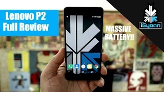 Lenovo P2 , Massive Battery Phone, Full In-depth Review