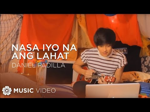 Nasa Iyo Na Ang Lahat by Daniel Padilla (Official Music Video...