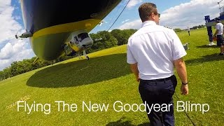 Flying The New Goodyear Blimp - Wingfoot One