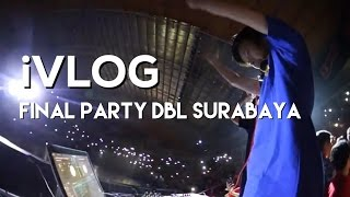 [iVLOG] FINAL PARTY DBL 2016