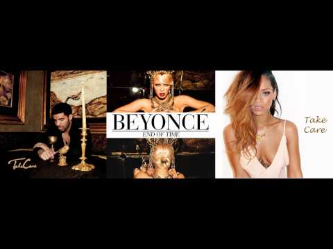 Beyonce Vs Drake Vs Rihanna - Take Care/ End Of Time Mashup