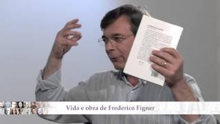 Vida e obra de Frederico Figner