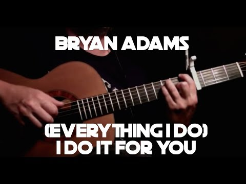 Bryan Adams - (Everything I Do) I Do It for You - Fingerstyle Guitar klip izle