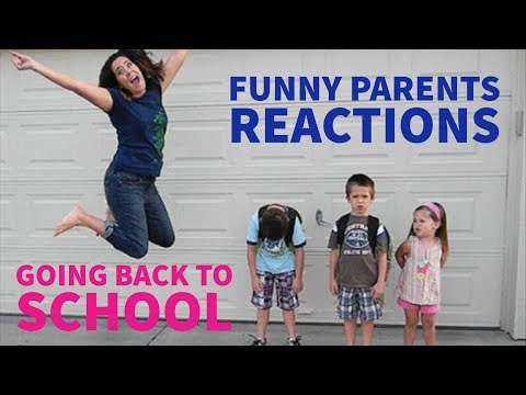 Funny Parents Reactions To Their Kids - Going Back to School