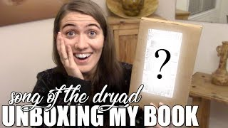 UNBOXING MY BOOK   SONG OF THE DRYAD   INGRAMSPARK HARDBACK