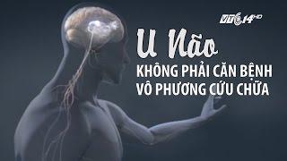 (VTC14)_ U não không phải căn bệnh vô phương cứu chữa