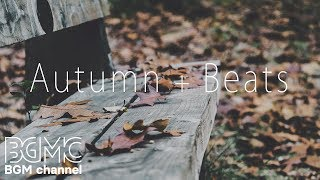 🍁Autumn + Jazz Beats - Chill Out Jazz Café Hiphop Lounge - Slow Sweet Jazz Beats Music