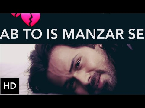 Ab to is manzar se | Toh phir aao Sad Version | Awarapan | Emraan Hashmi