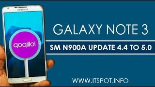 Update Samsung Galaxy Note 3 SM-N900A (AT&T)Andriod 4.4 to Android 5.0 Lollipop