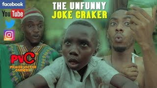 THE UNFUNNY JOKE CRACKER ( PRAIZE VICTOR COMEDY) #throwback