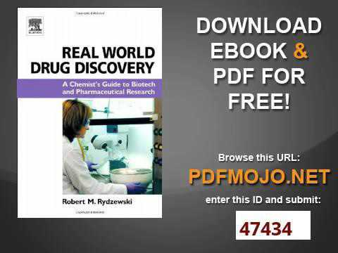 Real World Drug Discovery A Chemist's Guide to Biotech and Pharmaceutical Research