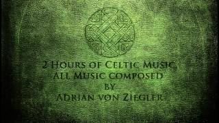 2 Hours Of Celtic Music By Adrian Von Ziegler Part 1