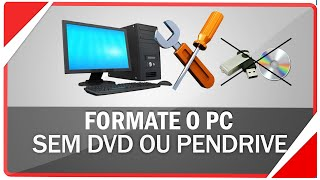 Como formatar o PC e instalar o Windows sem Pendrive ou DVD