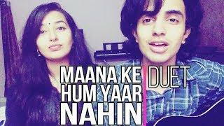 download lagu Maana Ke Hum Yaar Nahin Duet - Kamakshiven Cover gratis