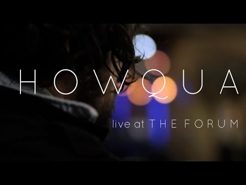 HOWQUA - Fishing For Gold (Live at THE FORUM)