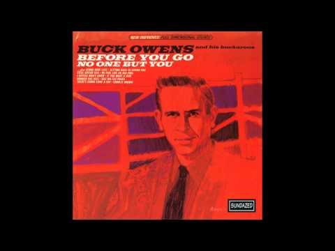 Buck Owens - I Want No One But You
