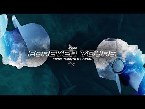 Avicii - Forever Yours (feat. Sandro Cavazza) [Avicii Tribute by Kygo]