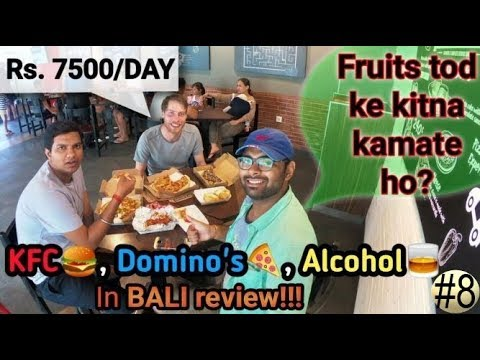 BALI: Domino's, KFC,Alcohol review with MARKUS!!!! Earning 7500Rs per day
