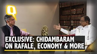 From Rafale to Economy, Modi Govt is Clueless: P Chidambaram   The Quint
