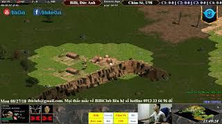 AoE 22 Random BiBi, Đức Anh vs Chim Sẻ Đi Nắng, U98 Ngày 27-8-2018