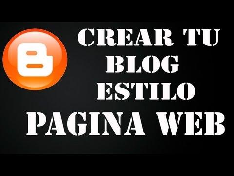 Como Hacer Un Blog Estilo Pagina Web (sin programas)