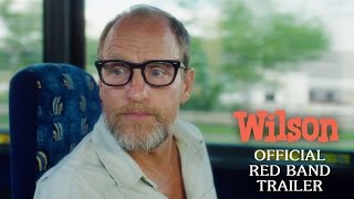 WILSON | OFFICIAL RED BAND TRAILER - WOODY HARRELSON & LAURA DERN MOVIE | FOX Searchlight