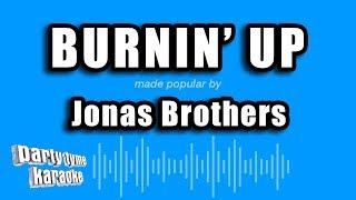 Jonas Brothers - Burnin' Up (Karaoke Version)