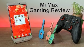 Xiaomi Mi Max Gaming Review with FPS, Heating and Benchmarks Scores