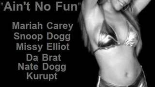 Ain't No Fun (Heartbreaker Remix) ft. Mariah Carey, Missy Elliot, & Da Brat