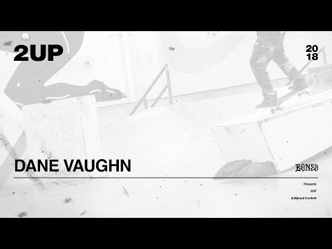 Dane Vaughn - 2UP | 2018