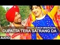 Dupatta Tera Satrang Da | Punjabi Audio Song | Surjit Bindrakhiya | T-Series