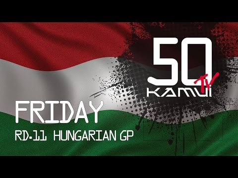 KAMUI TV VOL.50 Rd.11 HUNGARIAN GP FRIDAY klip izle