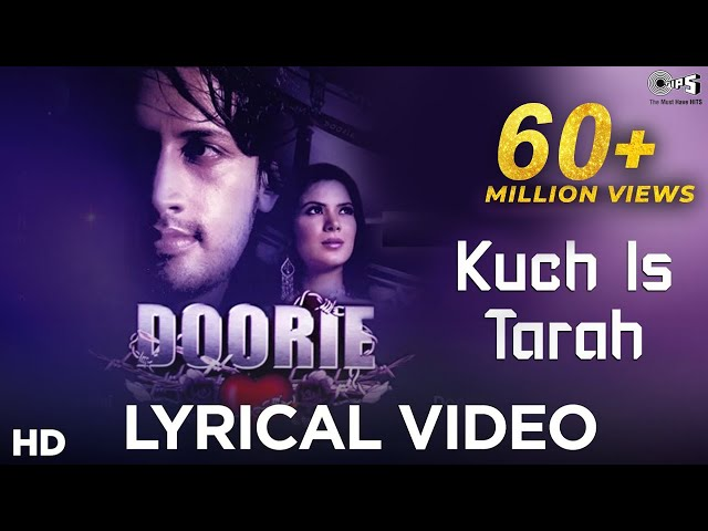 Kuch Is Tarah with Lyrics - Atif Aslam - Doorie - Sad Love Song