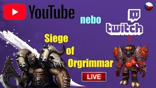 World of Warcraft - solo Siege of Orgrimmar Mythic   Záznam streamu   Twitch   WoWko [CZ/SK]