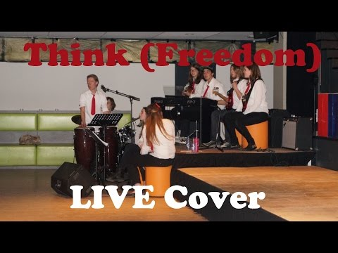 Think (Freedom) - Aretha Franklin - LIVE Cover (JRL Student Theatre Band/Theaterklas JRL)