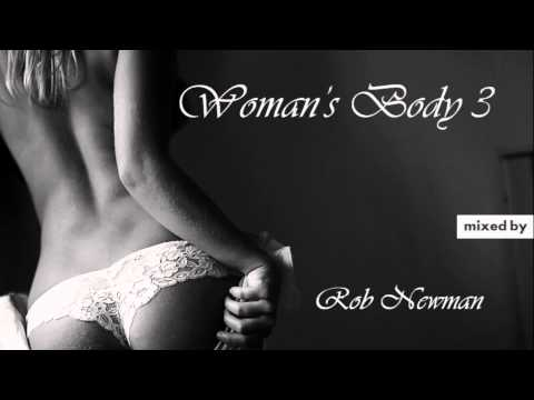 Rob Newman - Woman's Body 3 (sensual deep house) (2014)