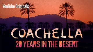 Coachella: 20 Years in the Desert | YouTube Originals