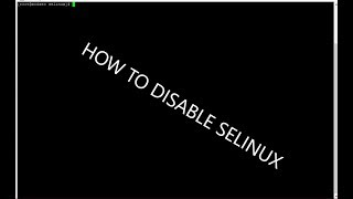 HOW TO DISABLE SELINUX CENTOS