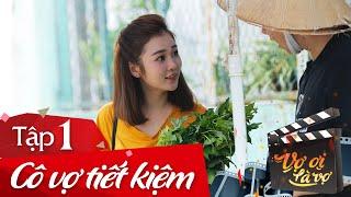 Video clip Vợ Ơi Là Vợ: Tập 1 - Cô Vợ Tiết Kiệm