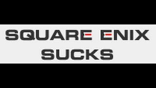 Square Enix PC Digital Download Rant Do Not Buy From Them