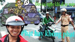 Dân Sài Gòn nói gì về việc xử phạt đeo tai nghe khi đi xe máy - Uber/Grab/Goviet khóc ròng vì...