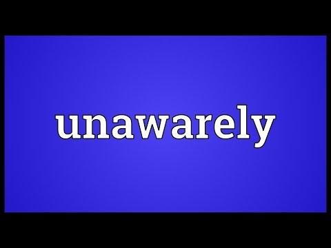Header of unawarely