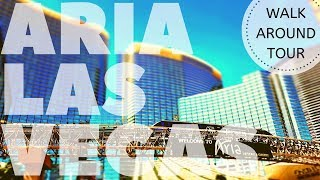ARIA WALK AROUND TOUR - LAS VEGAS 2019