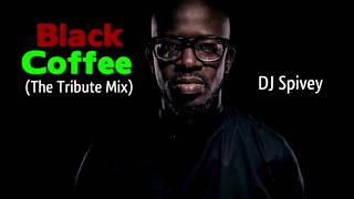 """Black Coffee """"The Tribute Mix"""" (A Soulful House Mix) by: DJ Spivey"""